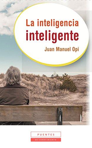 La inteligencia inteligente por Juan Manuel Opi