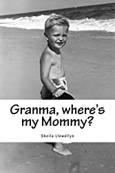 Granma, where's my Mommy?