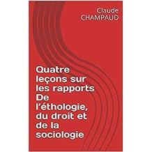 Quatre leçons sur les rapports   De l'éthologie, du droit et de la sociologie (French Edition)