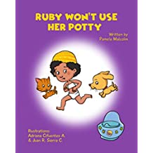 Ruby Won't Use Her Potty (Ruby Series Book 1)
