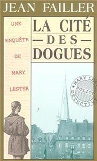 Une enquête de Mary Lester 08 : La cité des dogues, Failler, Jean