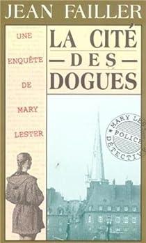 Les Enquêtes de Marie Lester, tome 8 : La Cité des dogues par Failler