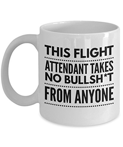 Takes no Bullsht from Anyone Flight Attendant Mug - Cool Coffee Cup