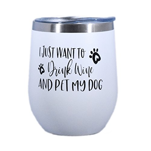 Dog Lover Gift -I Just Want To Drink Wine and Pet My Dog - 12 oz Stainless Steel Stemless Wine Tumbler with Lid - Wine Tumbler Sippy Cup for Dog Lovers by SassyCups