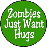 Zombies Just Want Hugs MAGNET - Zombie Love