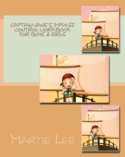 Control Captain (Captain Jane's Impulse Control Workbook for Boys & Girls)