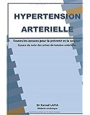 HYPERTENSION ARTERIELLE: Toutes les astuces pour la prévenir et la soigner