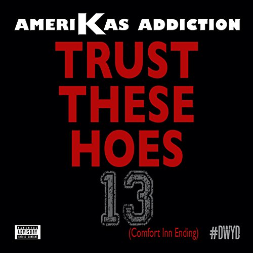 Trust These Hoes  Comfort Inn Ending   Explicit