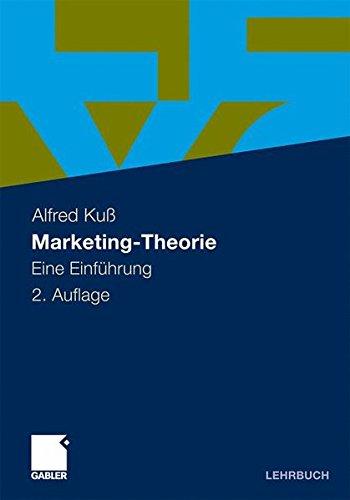 Marketing-Theorie: Eine Einführung (German Edition) Taschenbuch – 27. Februar 2012 Alfred Kuxdf Gabler Verlag 3834929689 Business/Economics