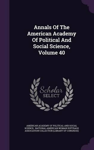 Annals Of The American Academy Of Political And Social Science, Volume 40 ebook