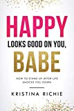 Happy Looks Good on You, Babe: How to Stand Up