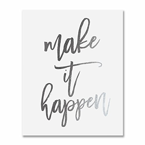 Make It Happen Silver Foil Decor Home Wall Art Print Inspirational Motivational Quote Metallic Poster 5 inches x 7 inches