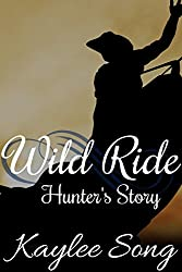 Hunter's Story: Wild Ride (Under Open Skies series Book 2) (English Edition)