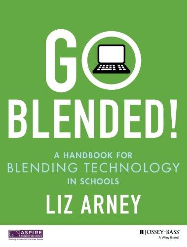 Go Blended!: A Handbook for Blending Technology in Schools
