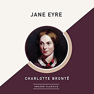 Jane Eyre (AmazonClassics Edition) Hörbuch