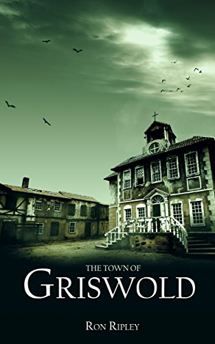 (The Town of Griswold: Supernatural Horror with Scary Ghosts & Haunted Houses (Berkley Street Series Book)