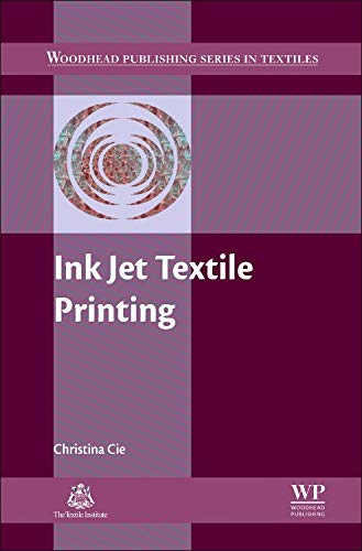 Ink Jet Textile Printing (Woodhead Publishing Series in Textiles)