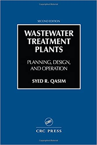 Design Wastewater Treatment Plants: Planning Second Edition and Operation