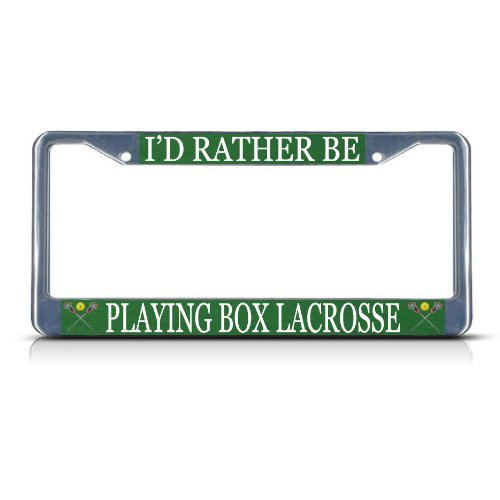 Lievon I'D RATHER BE PLAYING BOX LACROSSE SPORT Metal License Plate Frame Tag Border