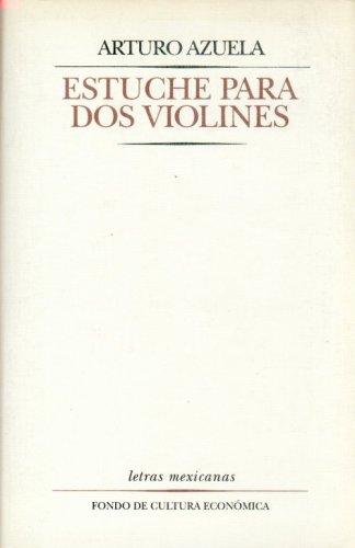 Estuche para dos violines (Letras Mexicanas): Amazon.es: Azuela, Arturo: Libros