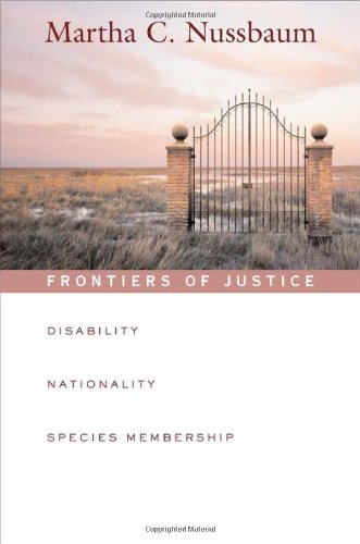 Frontiers of Justice: Disability, Nationality, Species Membership (The Tanner Lectures on Human Values)