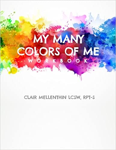 Amazon my many colors of me workbook 9781492882817 clair my many colors of me workbook 2nd edition fandeluxe Choice Image