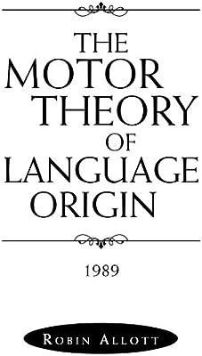 The Motor Theory of Language Origin: 1989