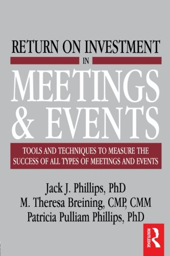 Return on Investment in Meetings & Events: tools and techniques to measure the success of all types of meetings and - Event Type