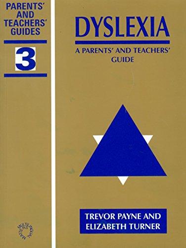 Dyslexia: A Parents' and Teachers' Guide (Parents' and Teachers' Guides)