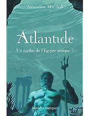 Atlantide: Un mythe de l'Egypte antique ?