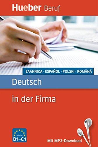 Deutsch in der Firma: Griechisch, Spanisch, Polnisch, Rumänisch / Buch mit MP3-Download (Berufssprachführer)