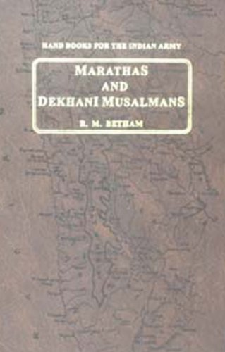 Handbooks For The Indian Army - Marathas And Dekhani Musalmans (Me and Uncle Mike)