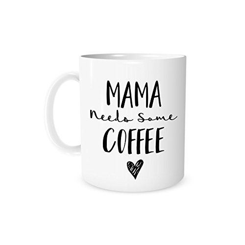 Mama Needs Some Coffee Cup