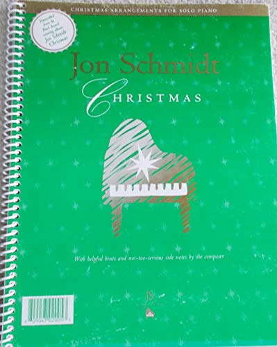 Jon Schmidt Christmas with helpful hints and not-too-serious side notes by the composer (Piano Schmidt Jon Book Christmas)