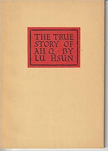 The True Story Of Ah Q Lu Hsun Amazon Books