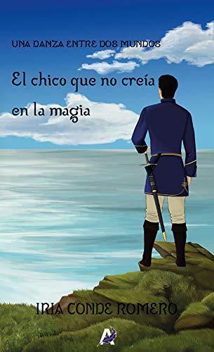 El chico que no creía en la magia: Una danza entre dos mundos II (