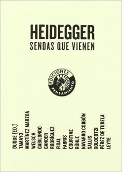 Heidegger: Sendas Que Vienen (Spanish Edition)