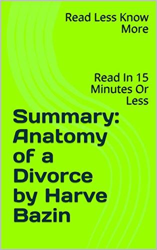 Amazon.com: Summary: Anatomy of a Divorce by Harve Bazin: Read In 15 ...