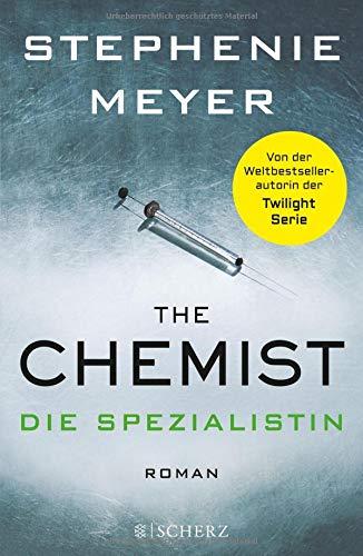 The Chemist – Die Spezialistin: Roman Gebundenes Buch – 8. November 2016 Stephenie Meyer Andrea Fischer Marieke Heimburger FISCHER Scherz