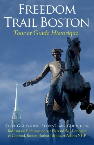 Freedom Trail Boston - Tour et Guide Historique (French Edition) pdf epub
