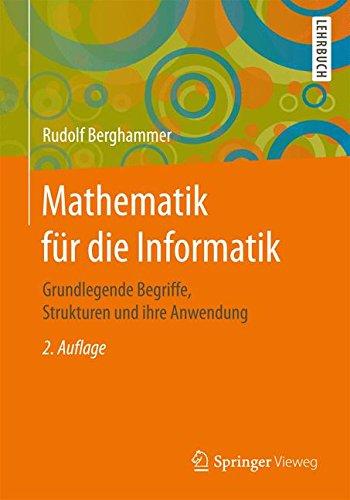 Mathematik für die Informatik: Grundlegende Begriffe, Strukturen und ihre Anwendung Taschenbuch – 24. Januar 2017 Rudolf Berghammer Springer Vieweg 3658167114 COMPUTERS / Data Processing