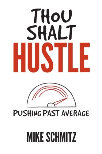 Thou Shalt Hustle: Pushing Past Average