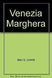 Lewis Baltz: Venezia Marghera
