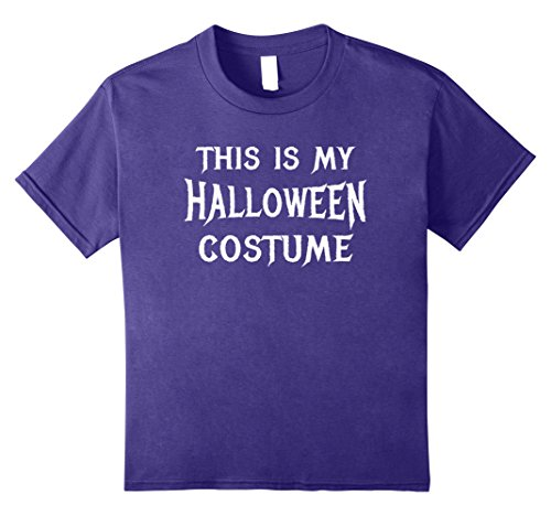 Easy Last Minute Costume Ideas For Girls (Kids This IS My Halloween Costume Shirt Simple Easy Last Minute 10 Purple)