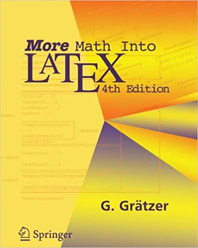 More Math Into LaTeX, 4th Edition: George Grätzer