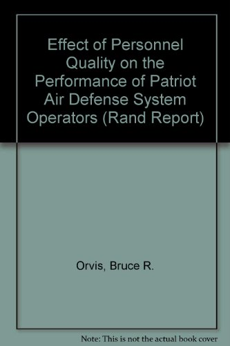 Effect of Personnel Quality on the Performance of Patriot Air Defense System Operators (Rand Report)