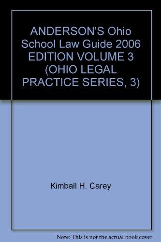 ANDERSON'S Ohio School Law Guide 2006 EDITION VOLUME 3 (OHIO LEGAL PRACTICE SERIES, 3)
