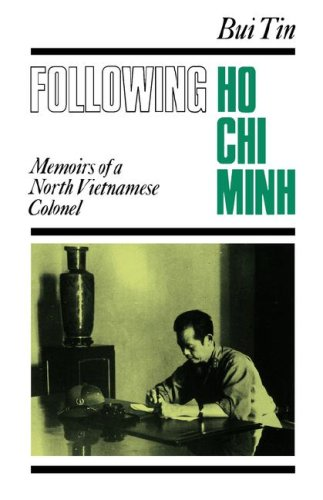 Following Ho Chi Minh: Memoirs of a North Vietnamese Colonel (Best Of Ho Chi Minh)
