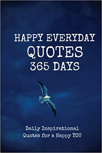 Happy Everyday Quotes 60 Days Daily Inspirational Quotes For A Adorable Everyday Quotes