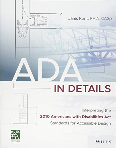 ADA in Details: Interpreting the 2010 Americans with Disabilities Act Standards for Accessible Design